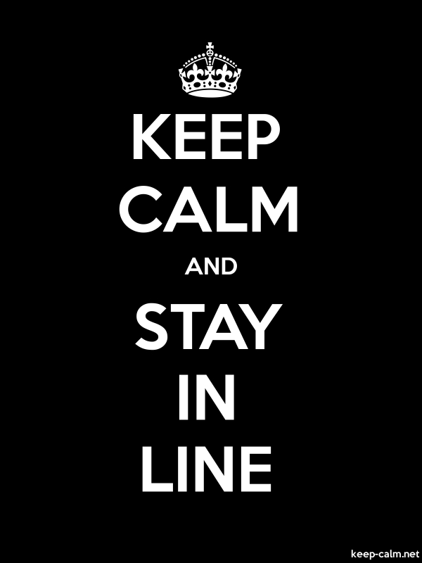 KEEP CALM AND STAY IN LINE - white/black - Default (600x800)