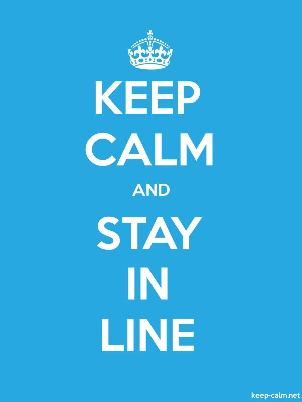 KEEP CALM AND STAY IN LINE - white/blue - Default (600x800)