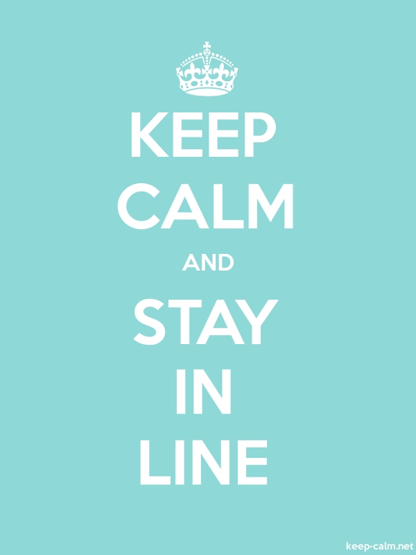 KEEP CALM AND STAY IN LINE - white/lightblue - Default (600x800)
