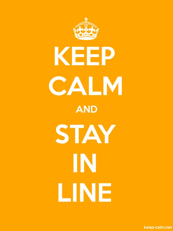KEEP CALM AND STAY IN LINE - white/orange - Default (600x800)