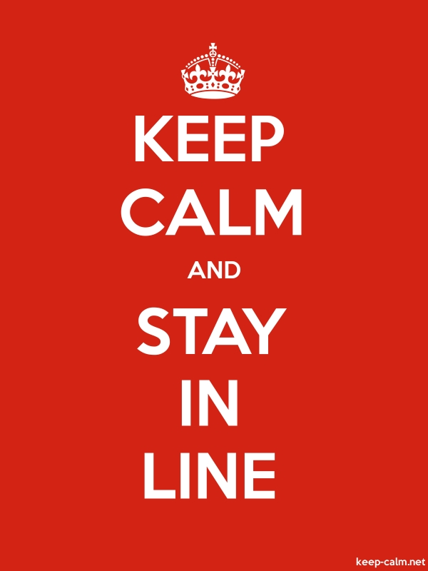 KEEP CALM AND STAY IN LINE - white/red - Default (600x800)