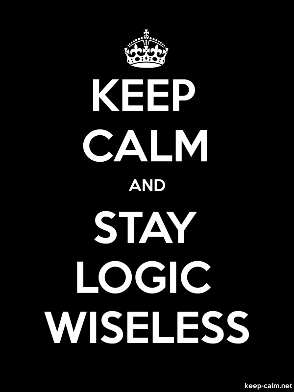 KEEP CALM AND STAY LOGIC WISELESS - white/black - Default (600x800)