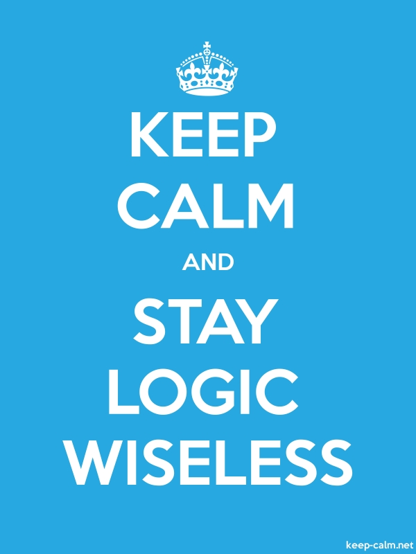 KEEP CALM AND STAY LOGIC WISELESS - white/blue - Default (600x800)