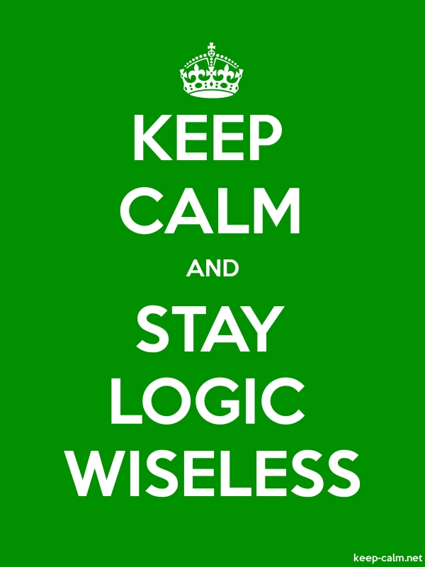KEEP CALM AND STAY LOGIC WISELESS - white/green - Default (600x800)