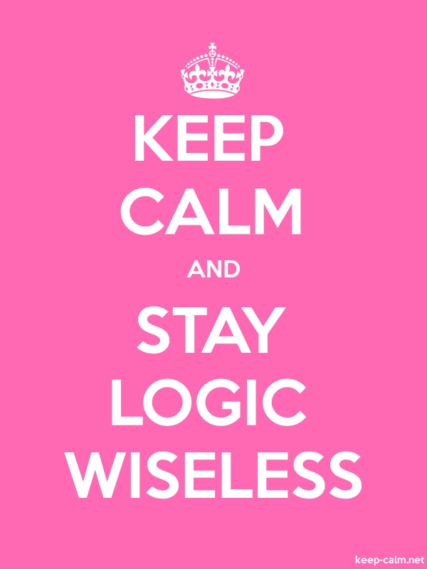 KEEP CALM AND STAY LOGIC WISELESS - white/pink - Default (600x800)