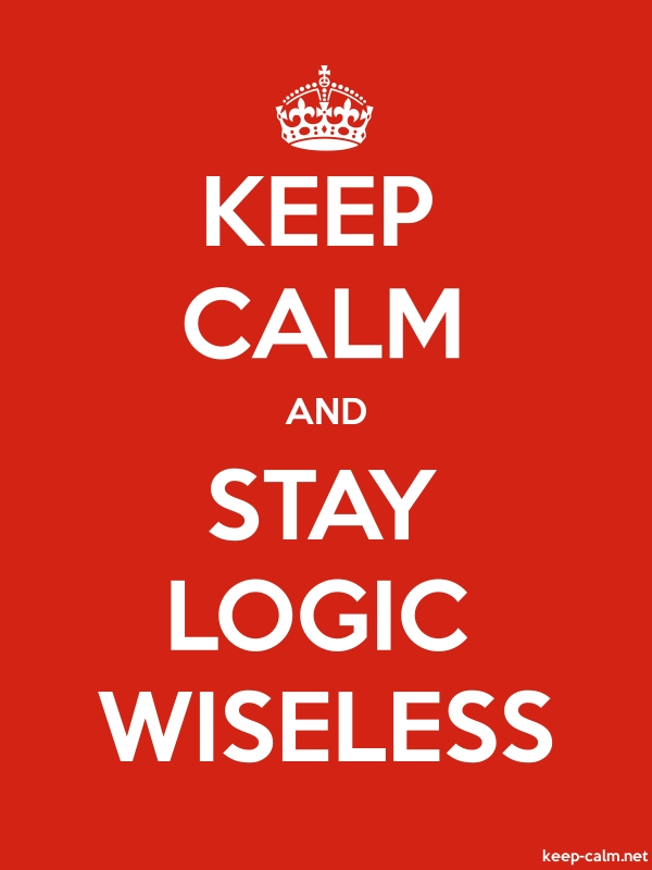KEEP CALM AND STAY LOGIC WISELESS - white/red - Default (600x800)
