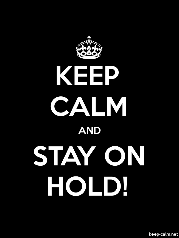 KEEP CALM AND STAY ON HOLD! - white/black - Default (600x800)