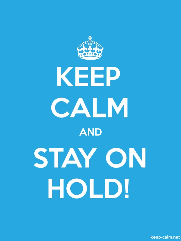 KEEP CALM AND STAY ON HOLD! - white/blue - Default (600x800)