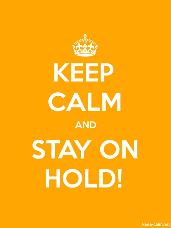 KEEP CALM AND STAY ON HOLD! - white/orange - Default (600x800)