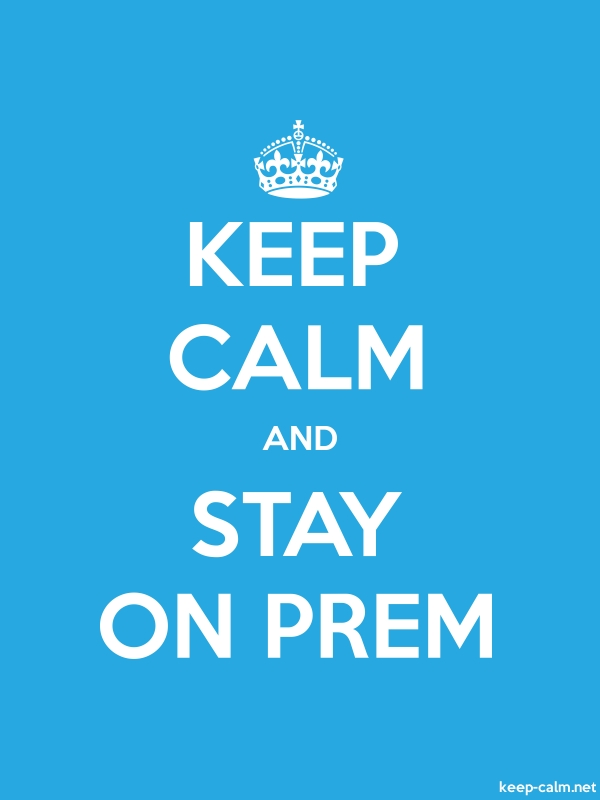 KEEP CALM AND STAY ON PREM - white/blue - Default (600x800)