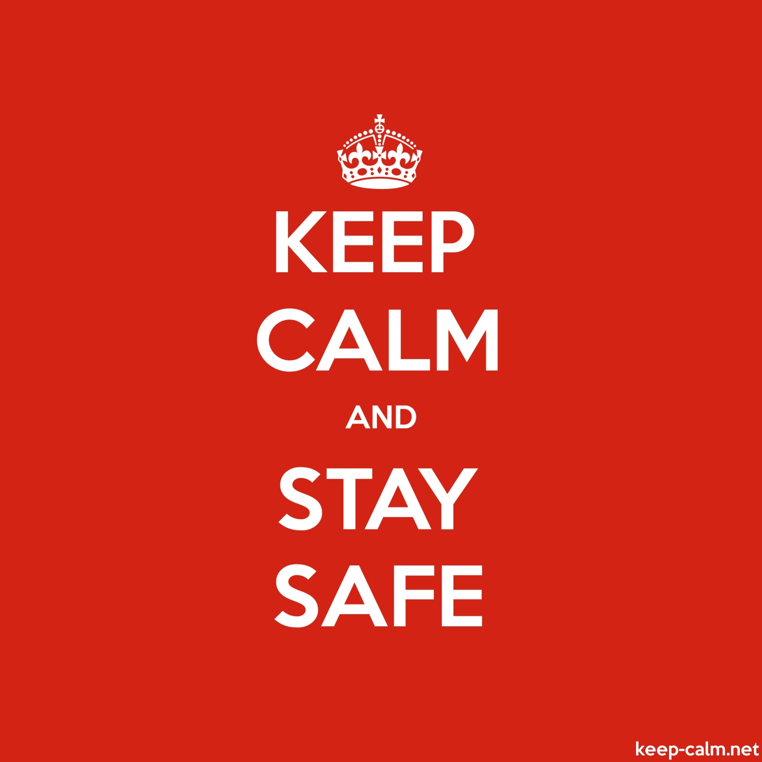 Image result for Keep calm and stay safe