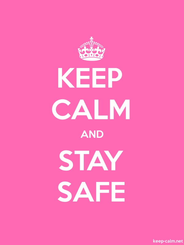 KEEP CALM AND STAY SAFE - white/pink - Default (600x800)