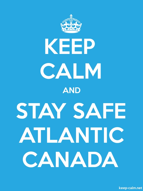 KEEP CALM AND STAY SAFE ATLANTIC CANADA - white/blue - Default (600x800)