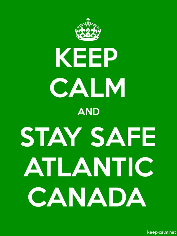KEEP CALM AND STAY SAFE ATLANTIC CANADA - white/green - Default (600x800)