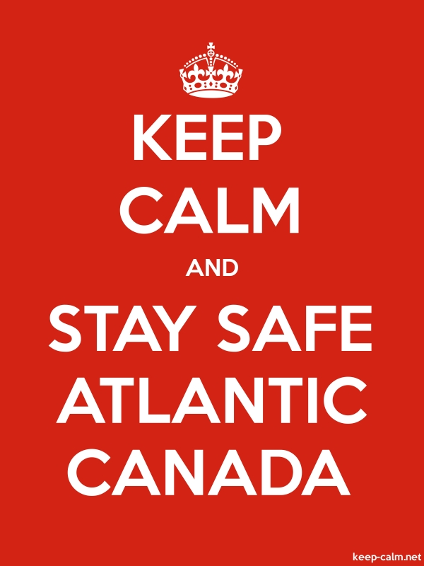 KEEP CALM AND STAY SAFE ATLANTIC CANADA - white/red - Default (600x800)