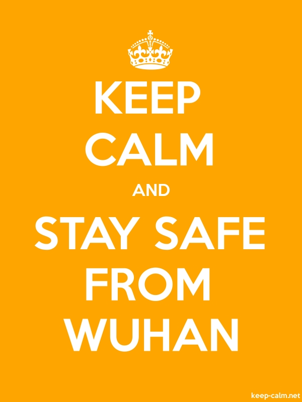 KEEP CALM AND STAY SAFE FROM WUHAN - white/orange - Default (600x800)
