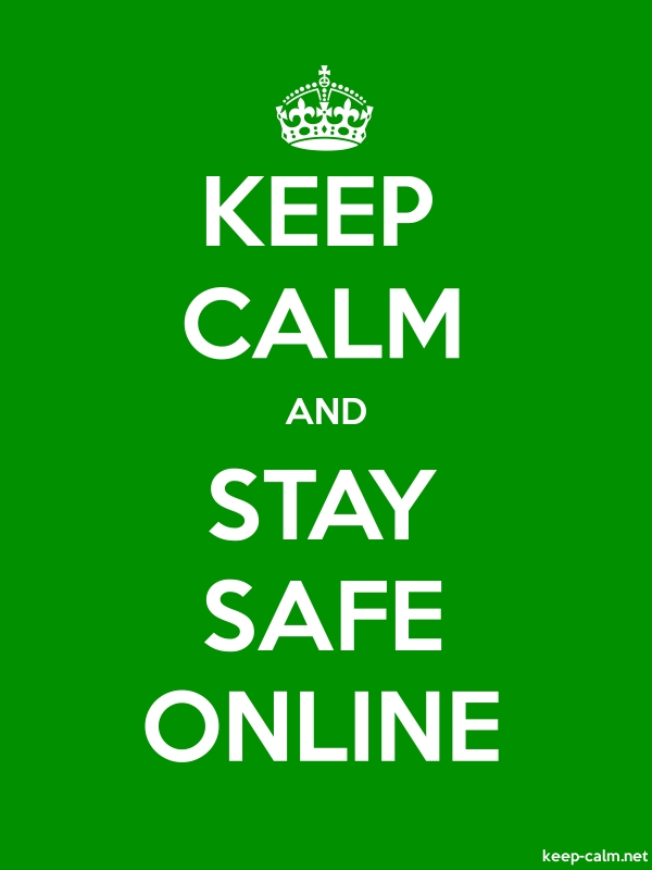 KEEP CALM AND STAY SAFE ONLINE - white/green - Default (600x800)