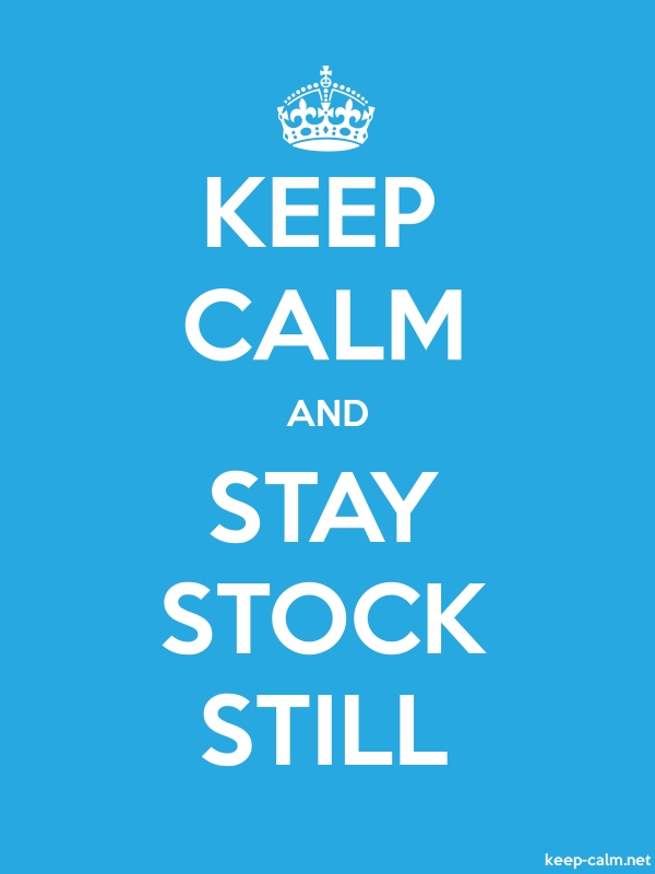 KEEP CALM AND STAY STOCK STILL - white/blue - Default (600x800)