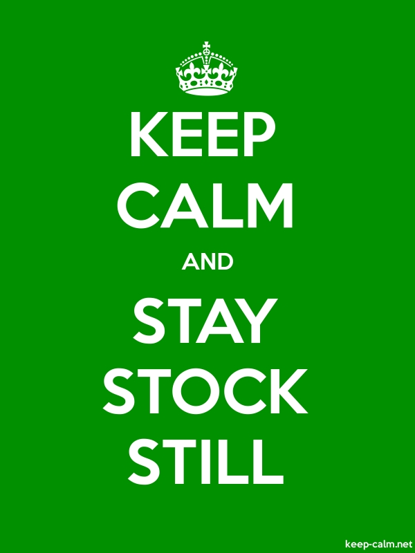 KEEP CALM AND STAY STOCK STILL - white/green - Default (600x800)