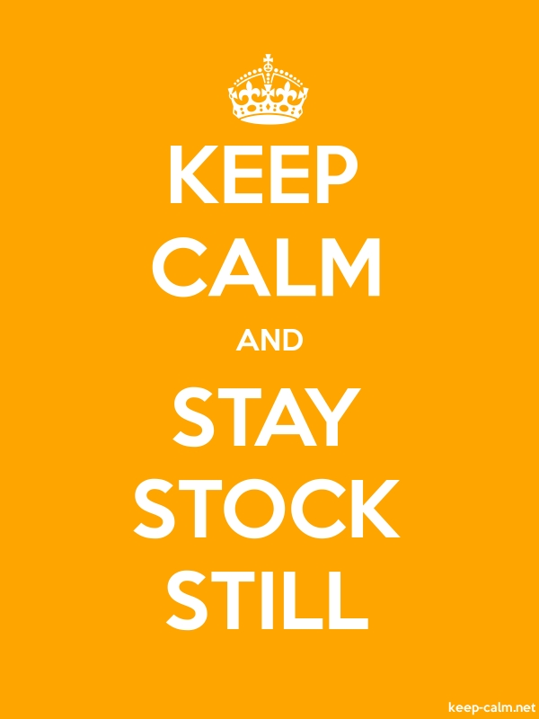 KEEP CALM AND STAY STOCK STILL - white/orange - Default (600x800)