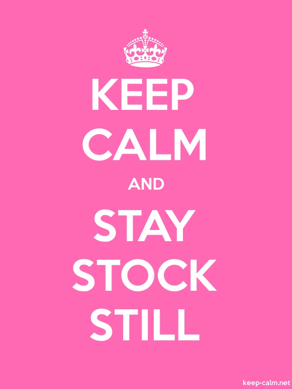 KEEP CALM AND STAY STOCK STILL - white/pink - Default (600x800)