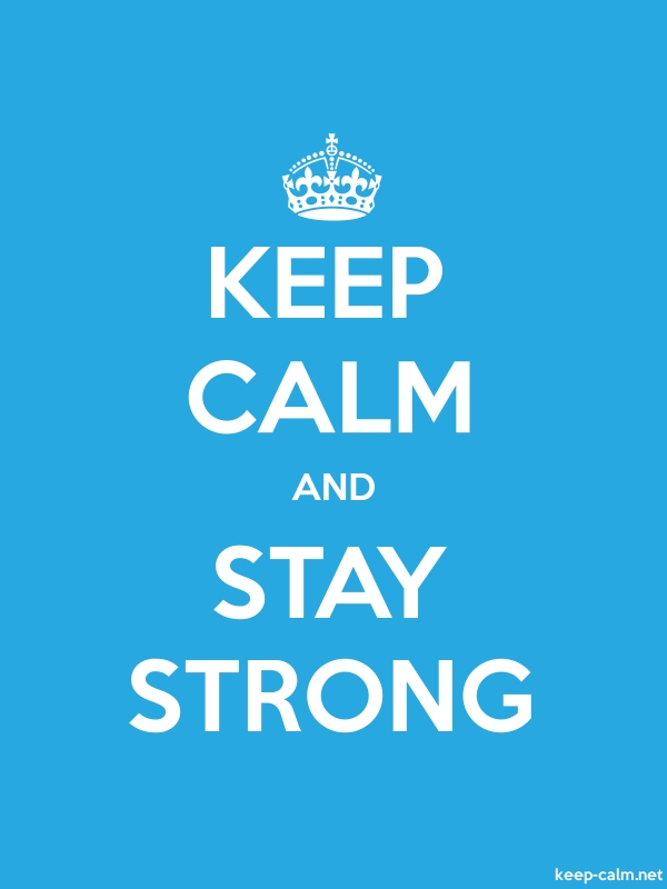 KEEP CALM AND STAY STRONG - white/blue - Default (600x800)