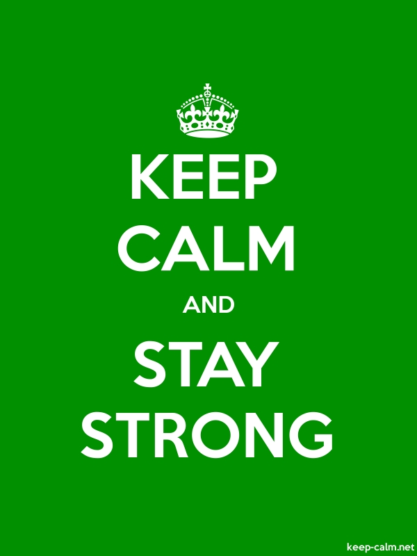 KEEP CALM AND STAY STRONG - white/green - Default (600x800)