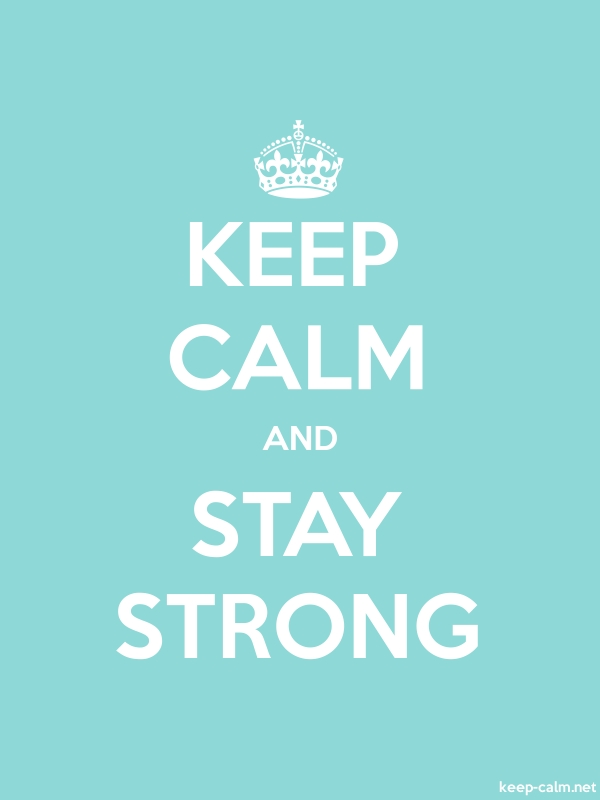 KEEP CALM AND STAY STRONG - white/lightblue - Default (600x800)