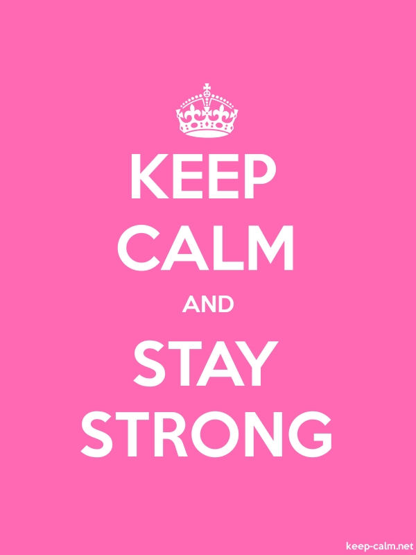 KEEP CALM AND STAY STRONG - white/pink - Default (600x800)