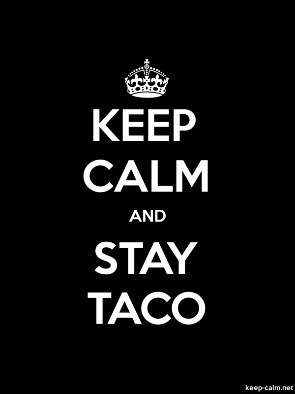 KEEP CALM AND STAY TACO - white/black - Default (600x800)