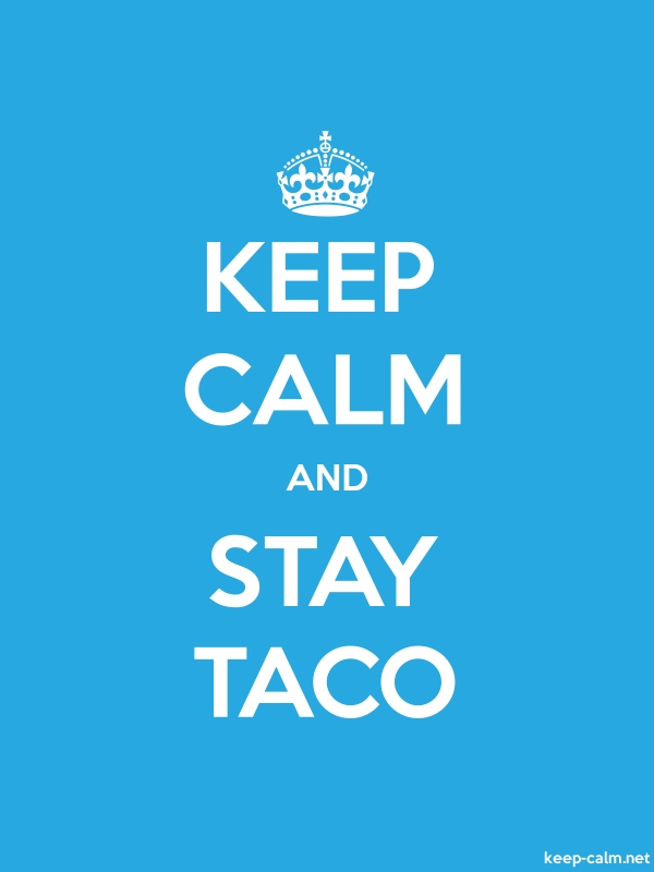 KEEP CALM AND STAY TACO - white/blue - Default (600x800)