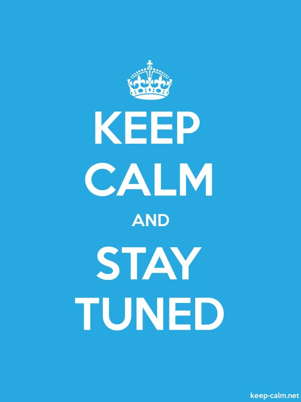 KEEP CALM AND STAY TUNED - white/blue - Default (600x800)