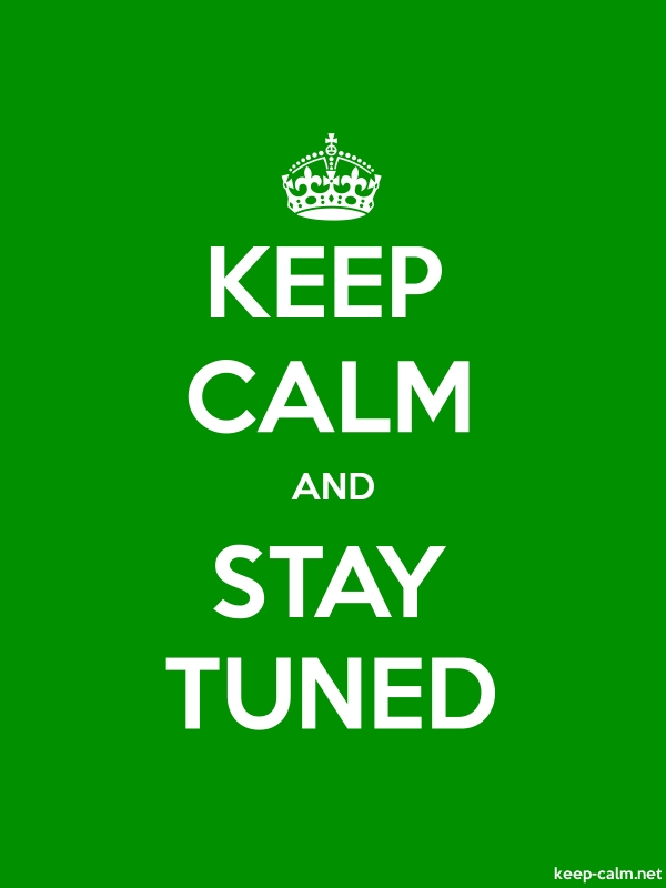KEEP CALM AND STAY TUNED - white/green - Default (600x800)