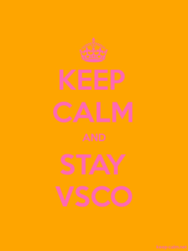 KEEP CALM AND STAY VSCO - pink/orange - Default (600x800)