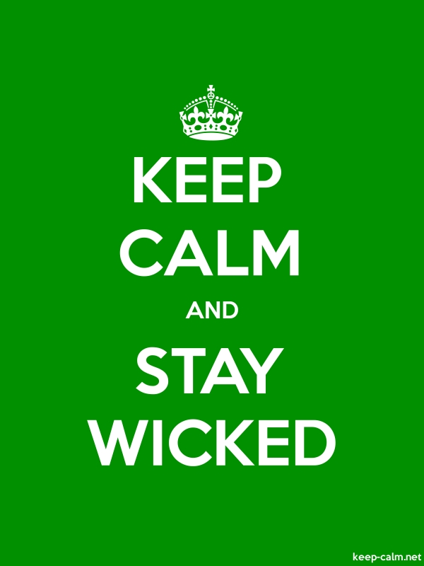 KEEP CALM AND STAY WICKED - white/green - Default (600x800)