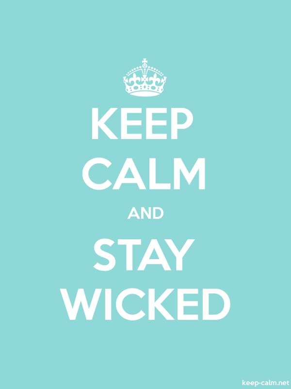 KEEP CALM AND STAY WICKED - white/lightblue - Default (600x800)