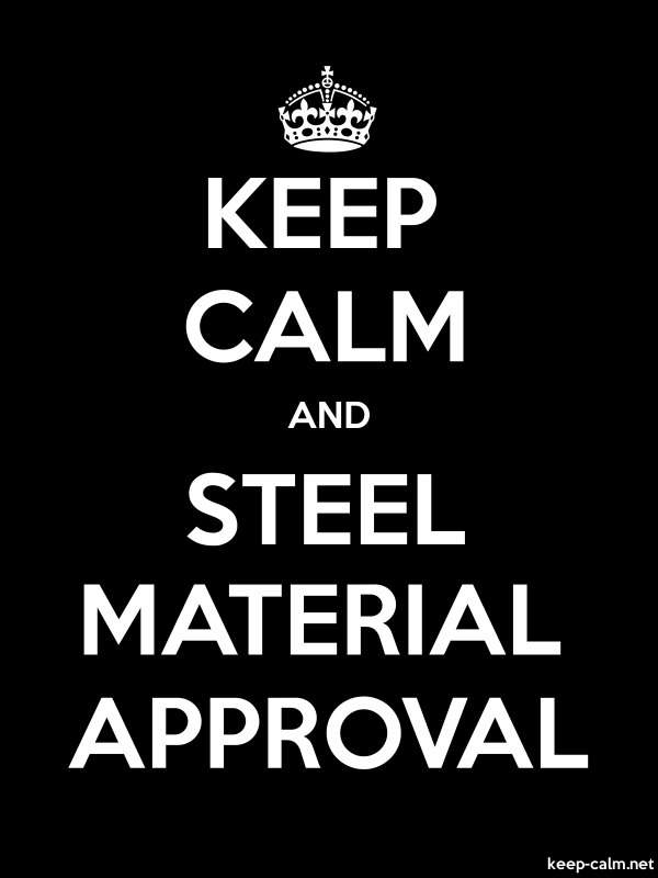 KEEP CALM AND STEEL MATERIAL APPROVAL - white/black - Default (600x800)