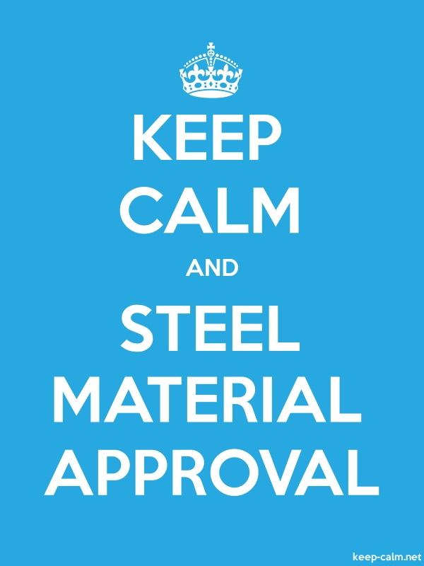 KEEP CALM AND STEEL MATERIAL APPROVAL - white/blue - Default (600x800)