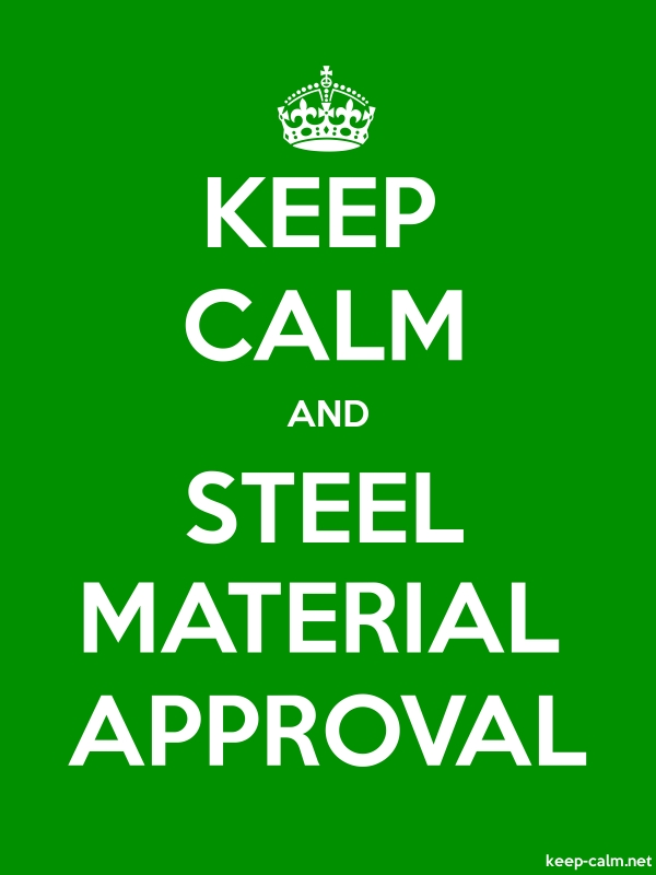 KEEP CALM AND STEEL MATERIAL APPROVAL - white/green - Default (600x800)