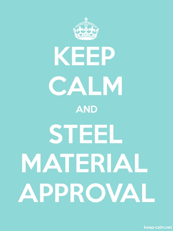 KEEP CALM AND STEEL MATERIAL APPROVAL - white/lightblue - Default (600x800)