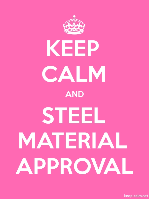 KEEP CALM AND STEEL MATERIAL APPROVAL - white/pink - Default (600x800)