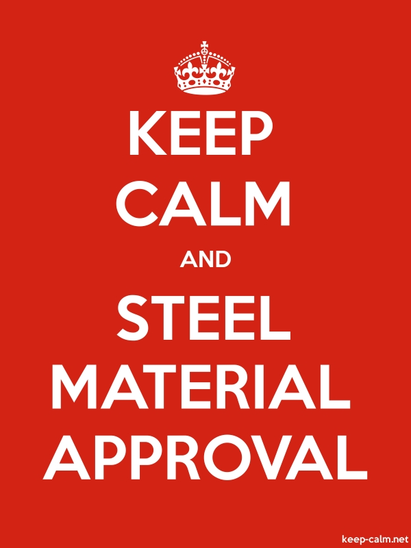 KEEP CALM AND STEEL MATERIAL APPROVAL - white/red - Default (600x800)