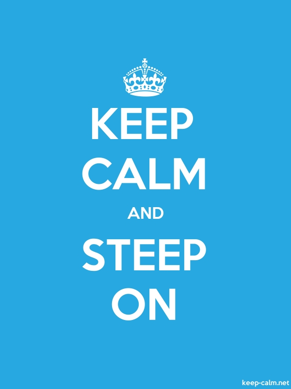 KEEP CALM AND STEEP ON - white/blue - Default (600x800)