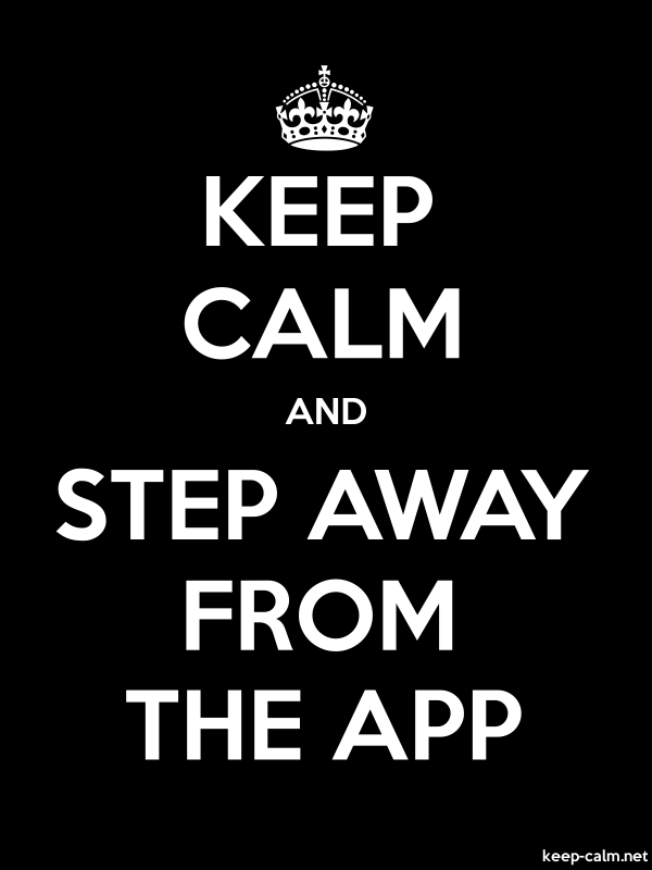 KEEP CALM AND STEP AWAY FROM THE APP - white/black - Default (600x800)