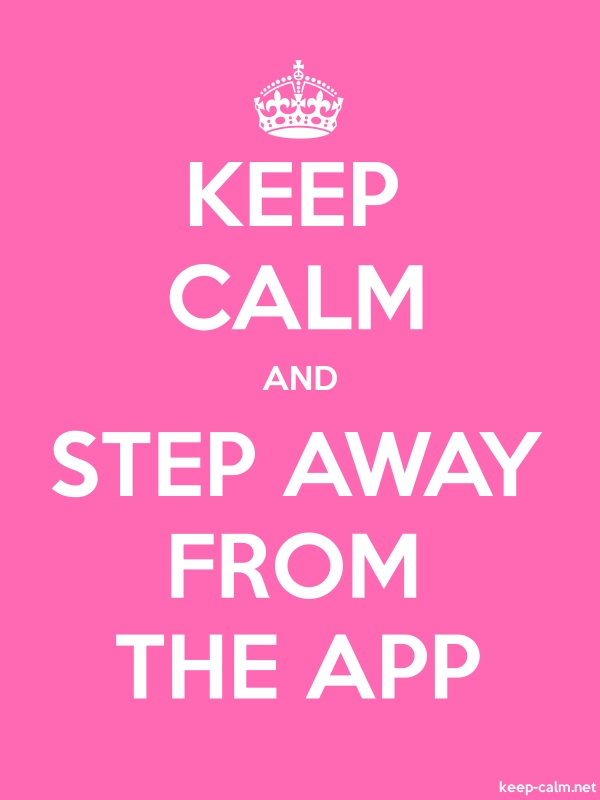 KEEP CALM AND STEP AWAY FROM THE APP - white/pink - Default (600x800)