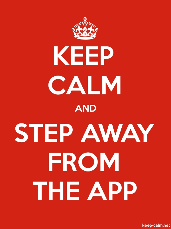KEEP CALM AND STEP AWAY FROM THE APP - white/red - Default (600x800)