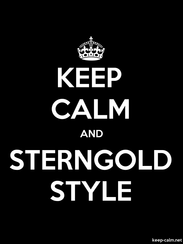 KEEP CALM AND STERNGOLD STYLE - white/black - Default (600x800)