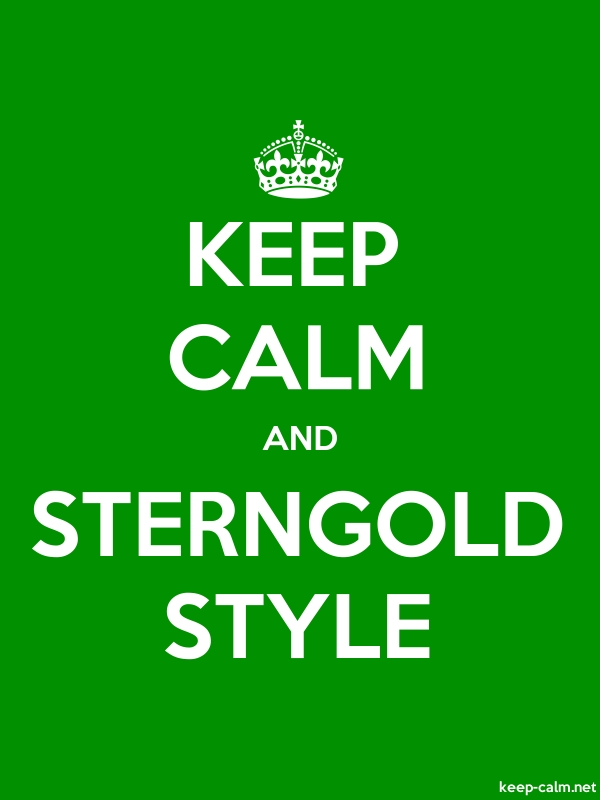 KEEP CALM AND STERNGOLD STYLE - white/green - Default (600x800)