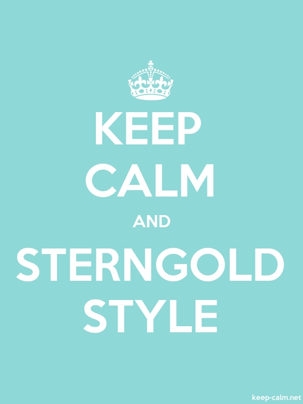KEEP CALM AND STERNGOLD STYLE - white/lightblue - Default (600x800)