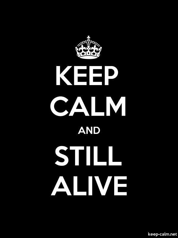 KEEP CALM AND STILL ALIVE - white/black - Default (600x800)